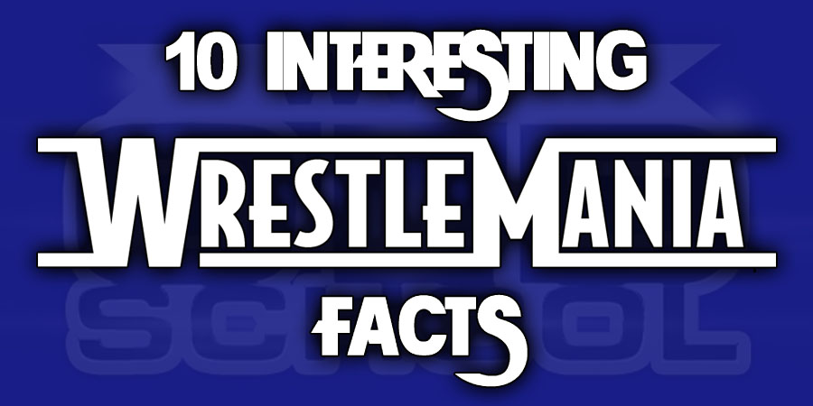 10 Interesting Facts About WrestleMania