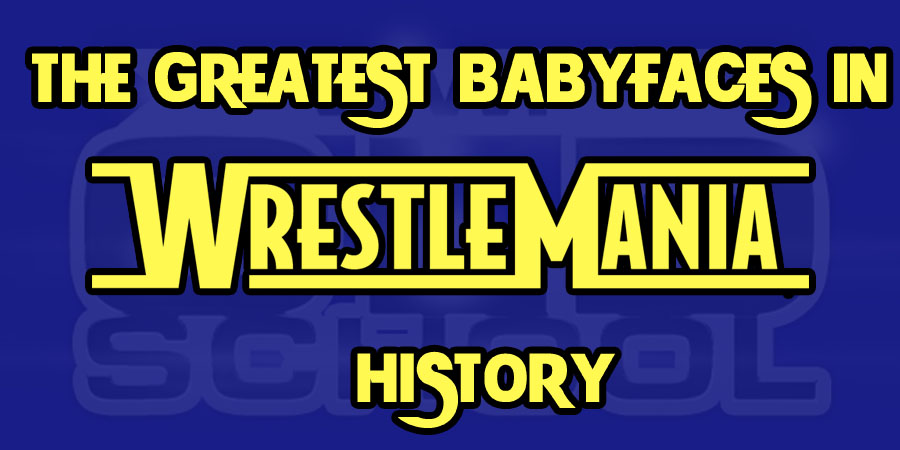 The Greatest Babyfaces In WrestleMania History