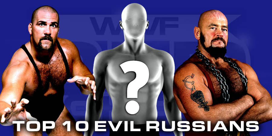 Top 10 Evil Russians In Professional Wrestling