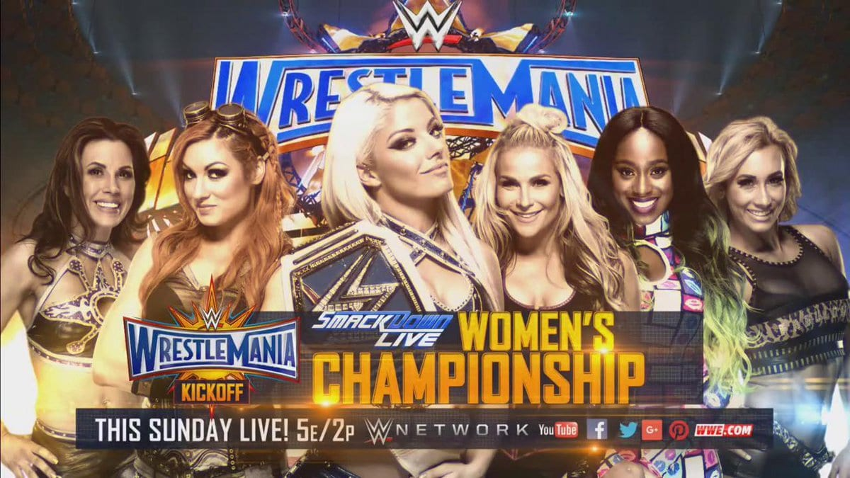WrestleMania 33 - Alexa Bliss vs. Naomi vs. Mickie James vs. Becky Lynch vs. Natalya vs. Carmella for the SmackDown Women's Championship