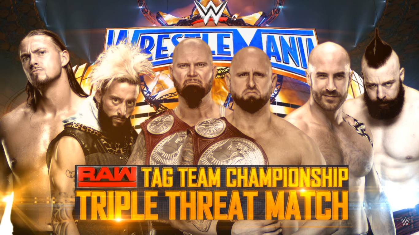 WrestleMania 33 - Luke Gallows & Karl Anderson vs. Cesaro & Sheamus vs. Enzo Amore & Big Cass for the Raw Tag Team Championship