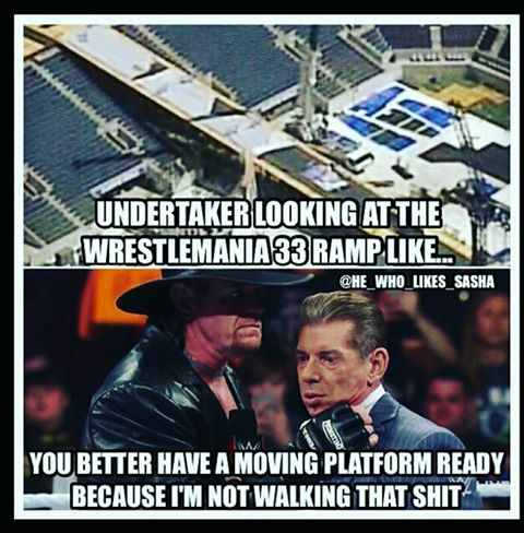 The Undertaker Refuses To Walk The Long Ramp At WrestleMania 33 Meme