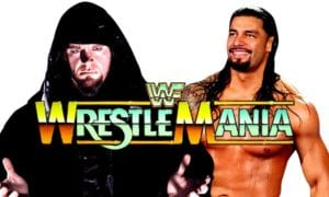 The Undertaker vs. Roman Reigns to main event WrestleMania 33