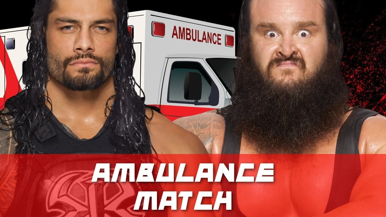 Roman Reigns vs. Braun Strowman in an Ambulance match to headline Extreme Rules 2017