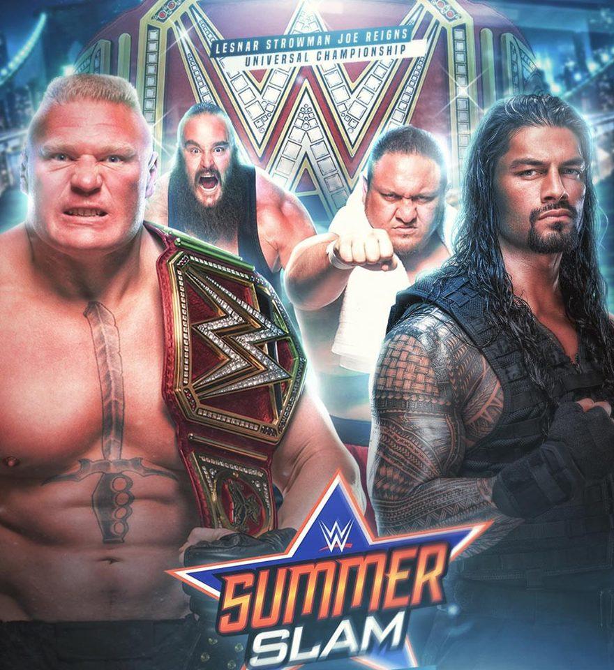 SummerSlam 2017 - Brock Lesnar vs. Roman Reigns vs. Braun Strowman vs. Samoa Joe