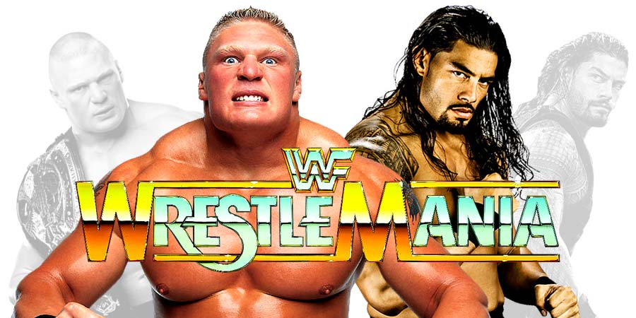 Brock Lesnar vs. Roman Reigns - WrestleMania 34 Main Event For Universal Championship