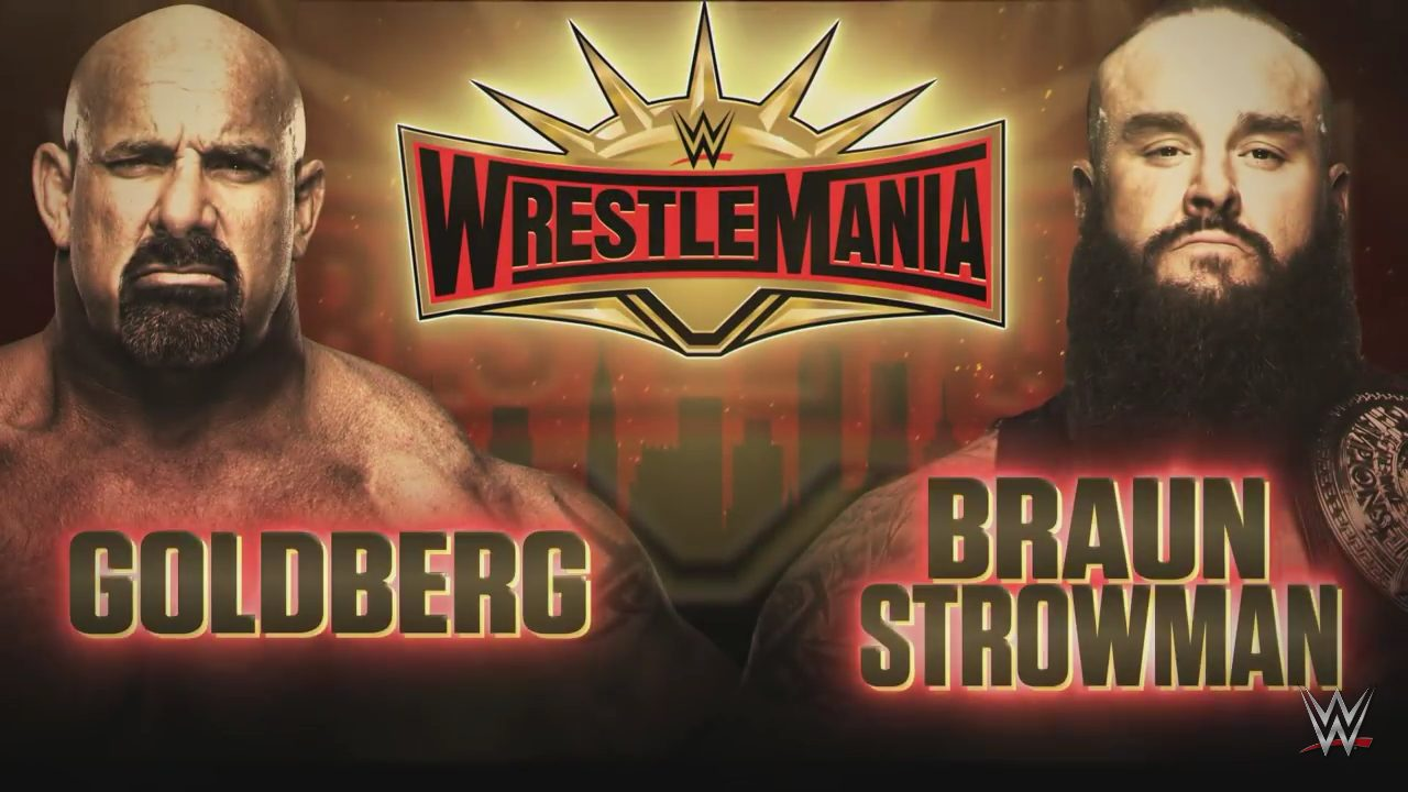 Goldberg vs. Braun Strowman - WrestleMania 35