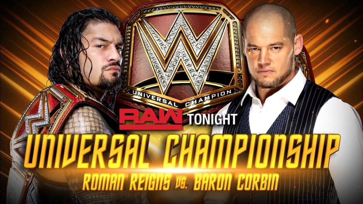 Roman Reigns vs. Baron Corbin - Universal Championship Match On RAW