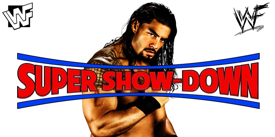 Roman Reigns WWE Super Show-Down