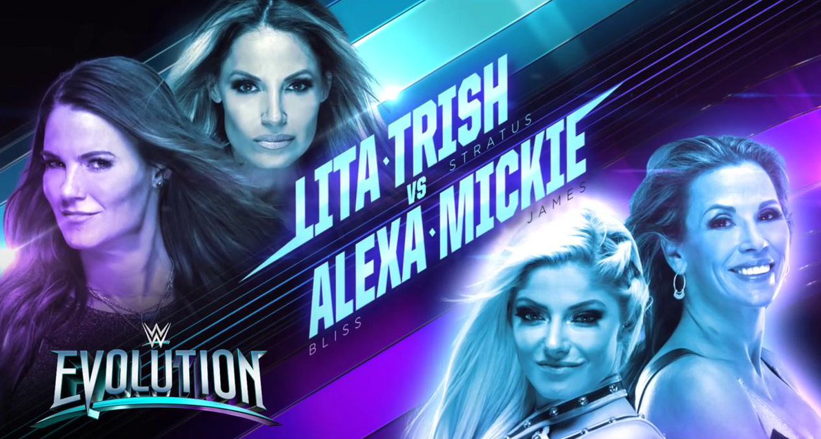 Trish Stratus & Lita vs. Alexa Bliss & Mickie James - WWE Evolution PPV