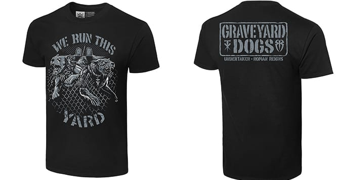 The Undertaker Roman Reigns Graveyard Dogs We Run This Yard T-Shirt WWE Extreme Rules 2019
