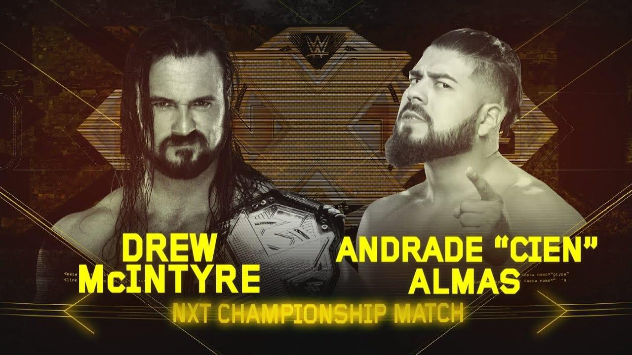 Drew McIntyre vs Andrade Cien Almas - NXT Championship Match