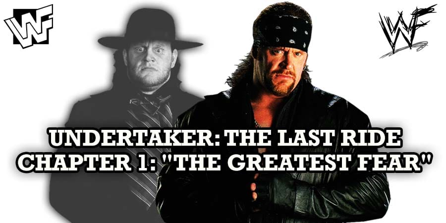 The Undertaker The Last Ride Chapter 1 The Greatest Fear