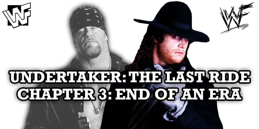 The Undertaker The Last Ride Chapter 3 End Of An Era