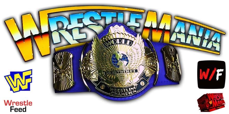 WWE Championship Title Match WrestleMania 37 WrestleFeed App