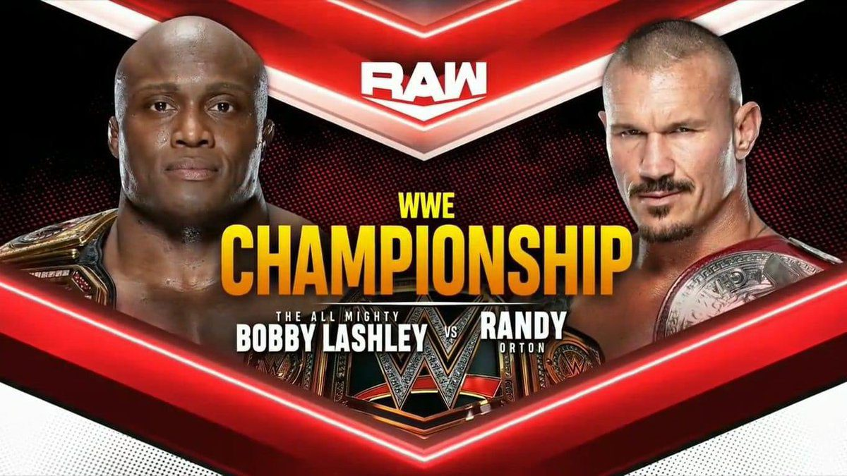 Bobby Lashley vs. Randy Orton for the WWE Championship moved to RAW