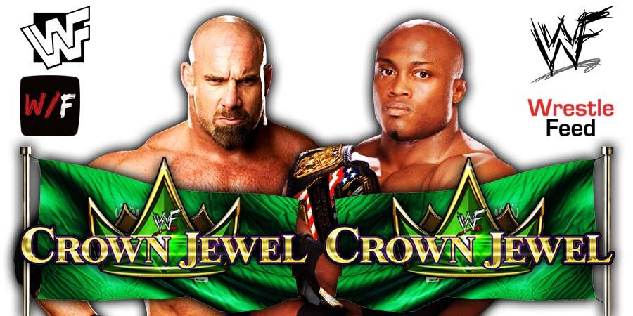 Goldberg vs Bobby Lashely Crown Jewel 2021 PPV WrestleFeed App